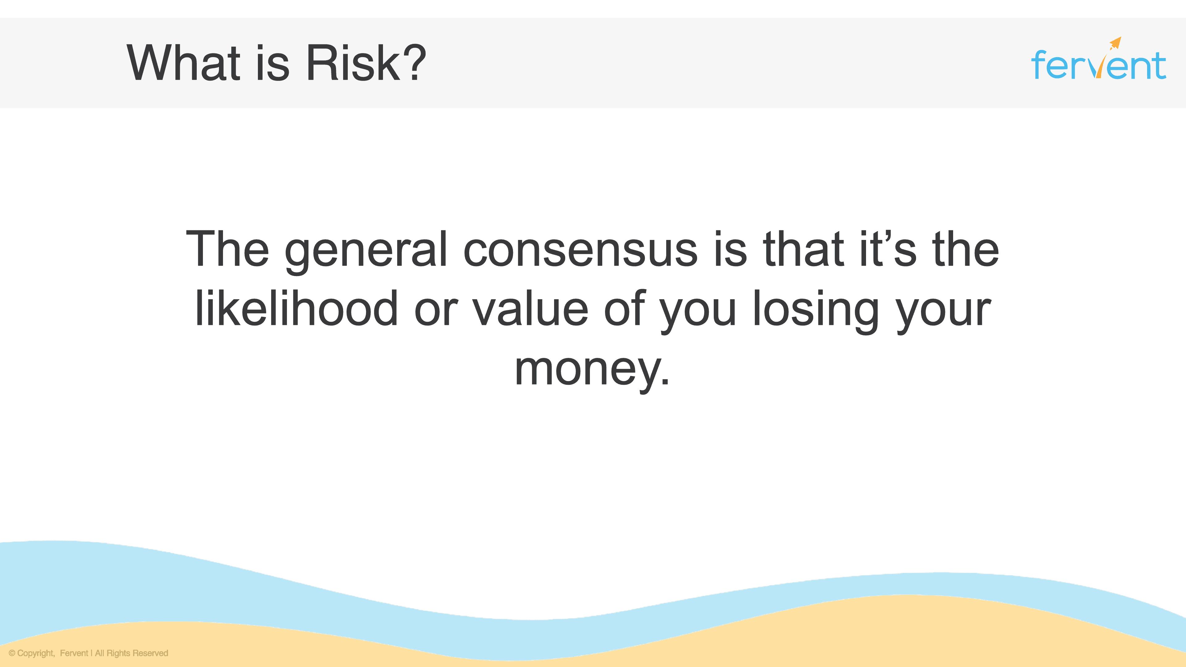 Slide explaining what Risk is