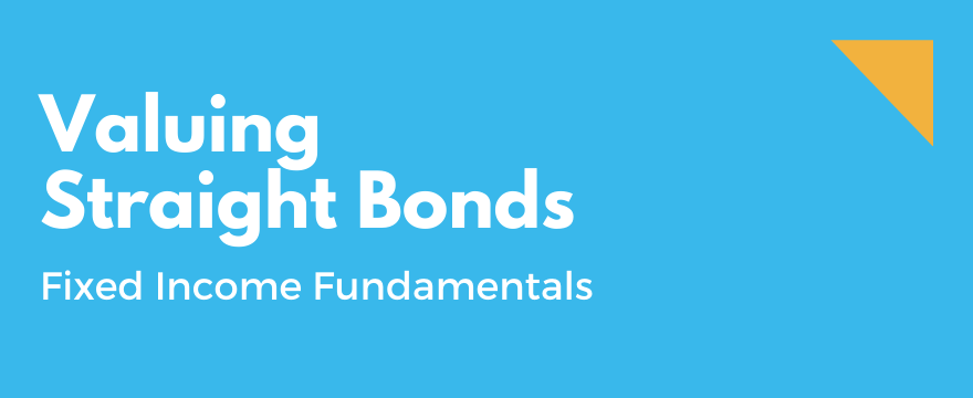 Feature Image highlighting the topic and theme for Fixed Income Valuation - Vanilla Bonds