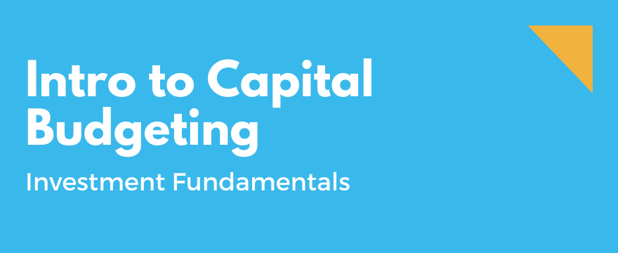 Feature Image highlighting the topic and theme for What is Capital Budgeting