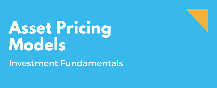 Asset Pricing Models Explained