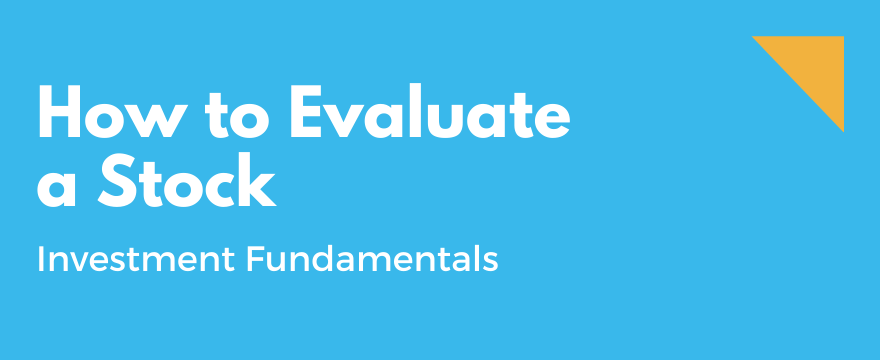 Feature Image highlighting the topic and theme for How to Evaluate a Stock