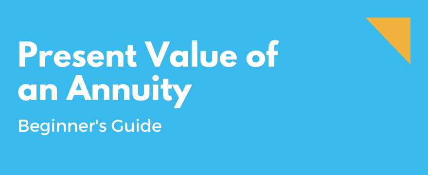 Feature Image highlighting the topic and theme for Present Value of an Annuity - A Beginner's Guide