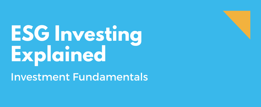 Feature Image highlighting the topic and theme for ESG Investing Explained - Everything You Need to Know