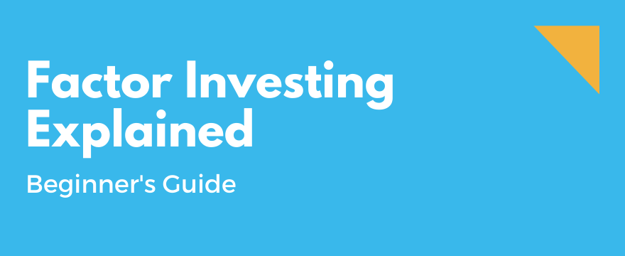Feature Image highlighting the topic and theme for Ultimate Guide to Factor Investing - Everything You Need To Know